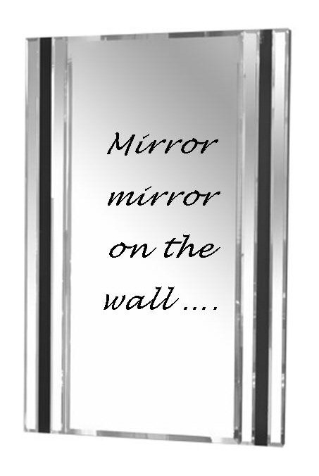 Mirror Mirror On The Wall mirror mirror on the wall.. | dave reynolds international